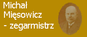 Michał Mięsowicz – zegarmistrz