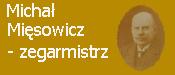 Michał Mięsowicz – zegarmistrz